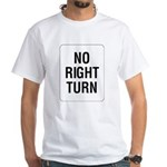 No Right Turn Sign White T-Shirt