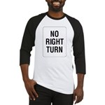 No Right Turn Sign Baseball Jersey