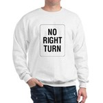 No Right Turn Sign Sweatshirt