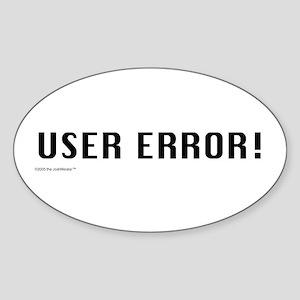 USER ERROR! Oval Sticker
