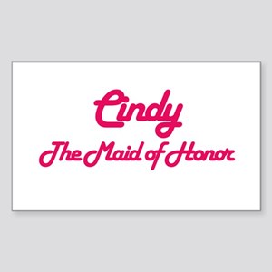 Cindy - Maid of Honor Rectangle Sticker