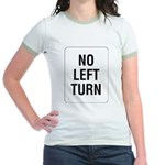 No Left Turn Sign Jr. Ringer T-Shirt
