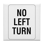 No Left Turn Sign - Tile Coaster