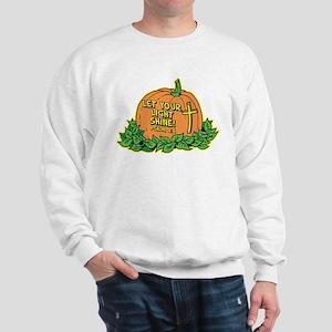 LET YOUR LIGHT SHINE (PUMPKIN) Sweatshirt