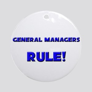General Managers Rule! Ornament (Round)