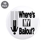 """Bailout? 3.5"""" Button (10 pack)"""