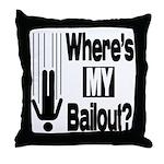 Bailout? Throw Pillow