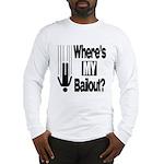 Bailout? Long Sleeve T-Shirt