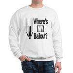 Bailout? Sweatshirt