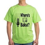 Bailout? Green T-Shirt