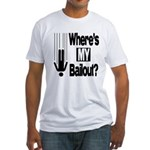 Bailout? Fitted T-Shirt