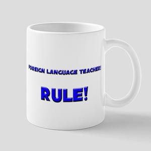 Foreign Language Teachers Rule! Mug