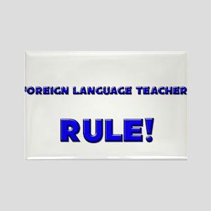 Foreign Language Teachers Rule! Rectangle Magnet