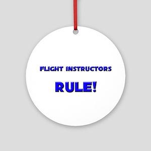 Flight Instructors Rule! Ornament (Round)