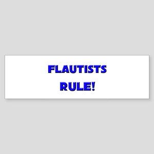 Flautists Rule! Bumper Sticker