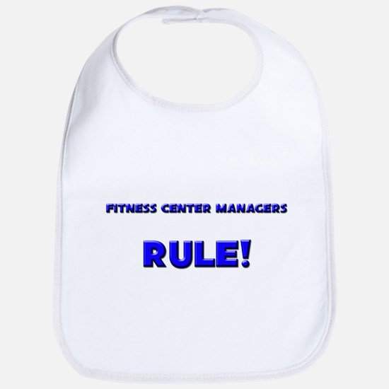 Fitness Center Managers Rule! Bib