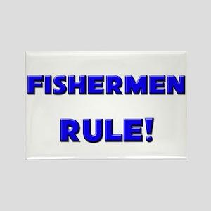 Fishermen Rule! Rectangle Magnet