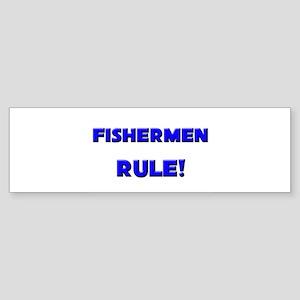 Fishermen Rule! Bumper Sticker