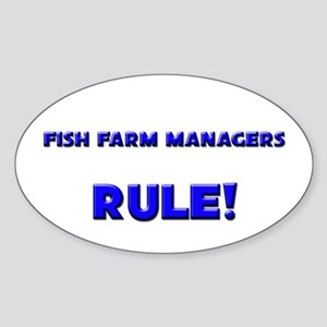 Fish Farm Managers Rule! Oval Sticker