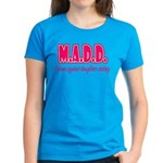 M.A.D.D. Women's Dark T-Shirt