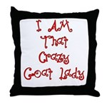 I Am That Crazy Goat Lady Throw Pillow