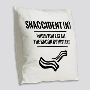 Snaccident When you Eat All Th Burlap Throw Pillow
