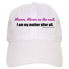 Mirror, Mirror Mother Baseball Cap