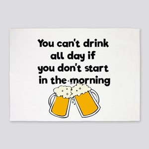You can't drink all day don&#39 5'x7'Area Rug
