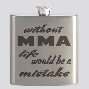 Without MMA life would be a mistake Flask