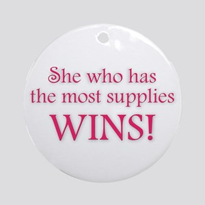 She Who Has the Most Supplies Ornament (Round)