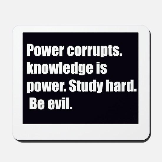 power corrupts Mousepad