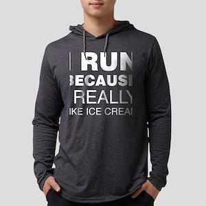 I Run Because I Like Ice Cream Long Sleeve T-Shirt
