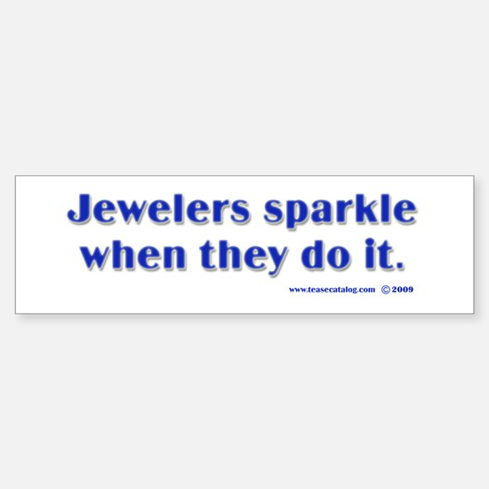 Jewelers Bumper Bumper Bumper Sticker