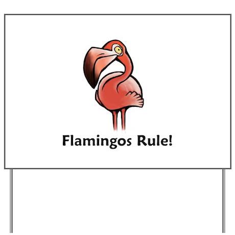Flamingos Rule! Yard Sign