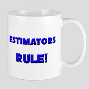 Estimators Rule! Mug