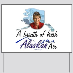 Breath of Fresh Alaskan Air Yard Sign