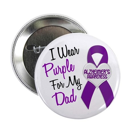 """I Wear Purple For My Dad 18 (AD) 2.25"""" Button"""