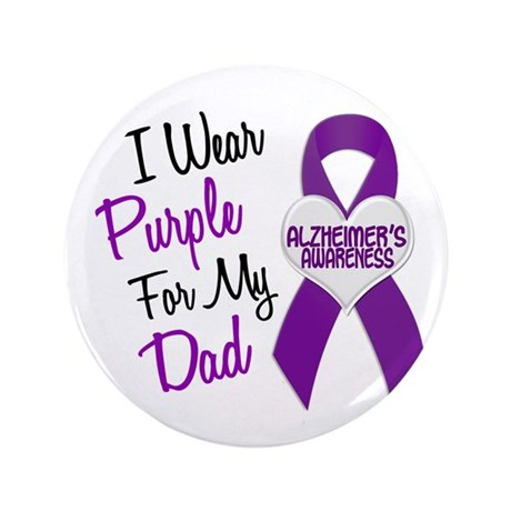 """I Wear Purple For My Dad 18 (AD) 3.5"""" Button"""