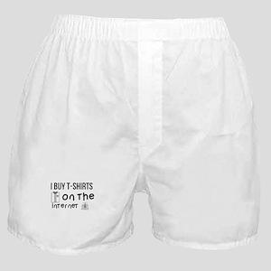 I Buy T-Shirts on the Internet Boxer Shorts