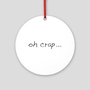 Oh Crap Ornament (Round)