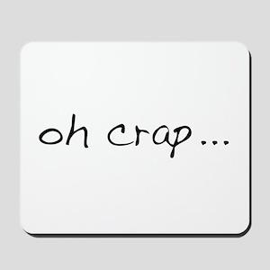 Oh Crap Mousepad