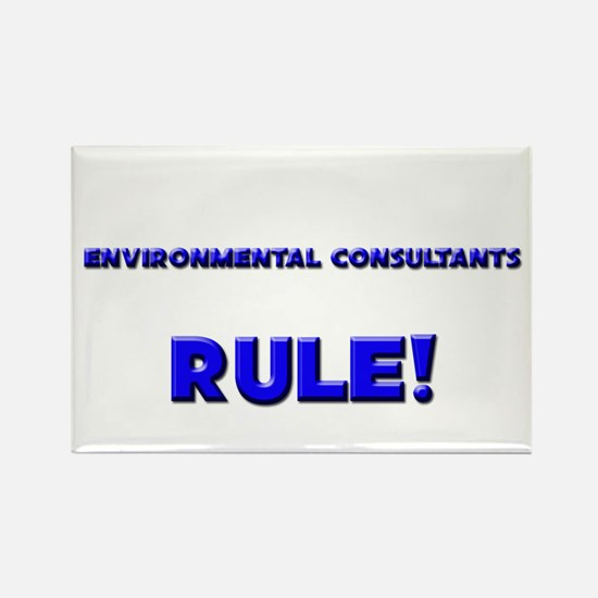 Environmental Consultants Rule! Rectangle Magnet