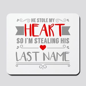 Funny Red Heart Stealing His Last Name B Mousepad