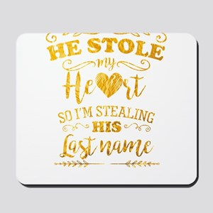 Funny Bride He Stole My Heart Gold Mousepad