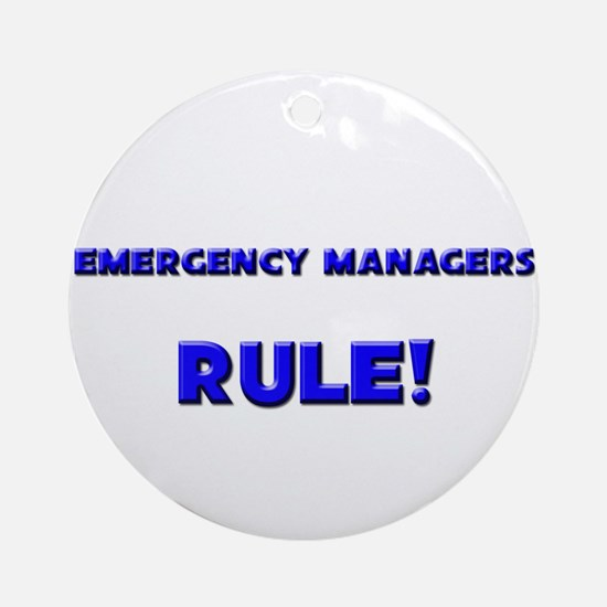 Emergency Managers Rule! Ornament (Round)