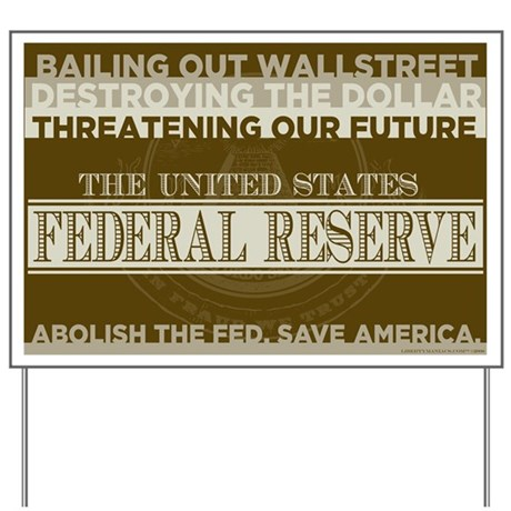 Abolish the Federal Reserve Yard Sign