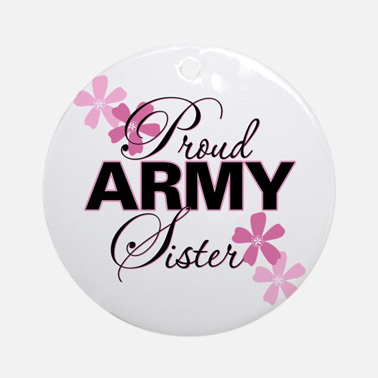 Proud Army Sister Ornament (Round)