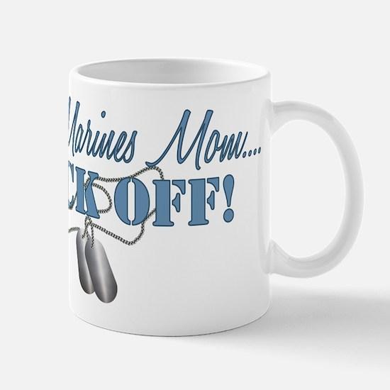 Marines Mom BACK OFF! Mug