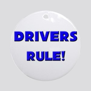 Drivers Rule! Ornament (Round)