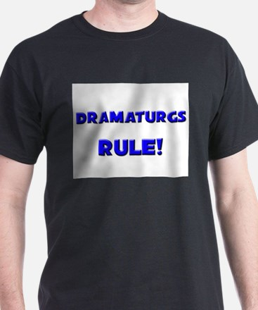 Dramaturgs Rule! T-Shirt